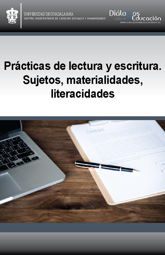 Ver Núm. 23 (12): Prácticas de lectura y escritura. Sujetos, materialidades, literacidades. Julio-diciembre 2021